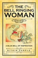 The Bell Ringing Woman : A Blue Bell of Inspiration by Nithin Purple (2015,...