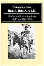 Burro Bill and Me : Ramblings in the American Desert by Edna Calkins Price...