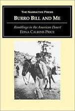Burro Bill and Me: Ramblings in the Arizona Desert (Paperback or Softback)