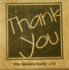 NEW MSE! My Sentiments Exactly! Mounted Wood Rubber Stamp L110 Thank you
