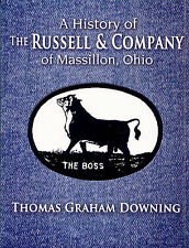 A History of the Russell & Company of Massillon, Ohio by Thomas Graham Downing