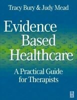 Evidence-Based Healthcare: a Practical Guide Para Terapeutas Tracy J. Bury