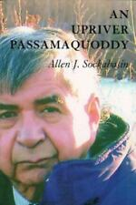 An Upriver Passamaquoddy by Sockabasin, Allen