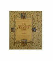 The Arthurian Book of Days: The Greatest Legend in the World Retold Throughout t