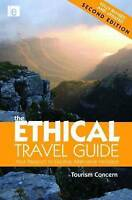 Good, The Ethical Travel Guide: Your Passport to Exciting Alternative Holidays,