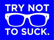 """7"""" Chicago Cubs Cubs TRY NOT TO SUCK Vinyl Decal Sticker WORLD SERIES Champs"""