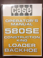 Case 580E 580SE 580 Super E Loader Backhoe Operators Manual Owners Manual