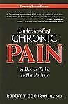 New Understanding Chronic Pain Dr. Robert Cochran PB