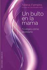 Un bulto en la mama (Spanish Edition) (Coleccion Salud y Vida Natural) by Teres