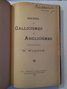 RECUEIL GALLICISMES ANGLICISMES 1900 WILCOX LANGUE ANGLAISE DEDICACE SIGNE