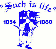 """Ned Kelly """"Such Is Life"""", Windscreen, Car, Ute, Truck Sticker Decal, 300 x 265mm"""