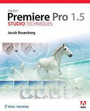 NEW Adobe Premiere Pro 1.5 Studio Techniques by Jacob Rosenberg