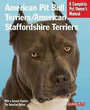 American Pit Bull Terriers/American Staffordshire Terriers (Barron's Complete Pe
