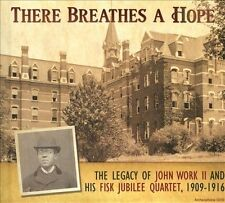 Fisk University Jubilee Quartet : There Breathes a Hope: The Legacy of Joh CD