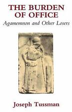 The Burden of Office: Agamemnon and Other Losers
