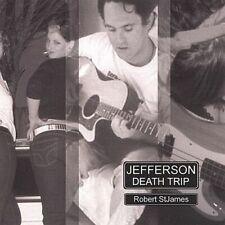 ROBERT ST JAMES - JEFFERSON DEATH TRIP NEW CD