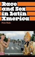 Anthropology, Culture and Society: Race and Sex in Latin America (2009,...