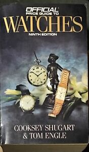 THE OFFICIAL PRICE GUIDE TO WATCHES - COOKSEY SHYGART, TOM ENGLE - ED NINTH 1989