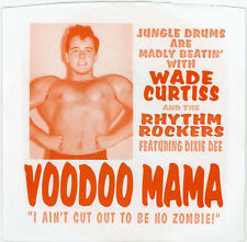 "WADE CURTISS & THE RHYTHM ROCKERS Feat. DIXIE DEE  ""VOODOO MAMA"" GARAGE  LISTEN!"