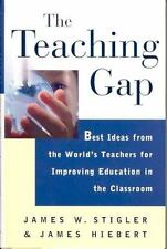 The Teaching Gap : Best Ideas from the World's Teachers for Improving Education