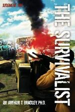 The Survivalist (Judgment Day) by Bradley, Dr. Arthur T