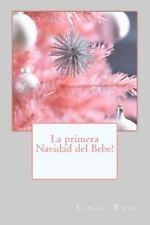 La Primera Navidad Del Bebe! by Linda Rose (2012, Paperback)