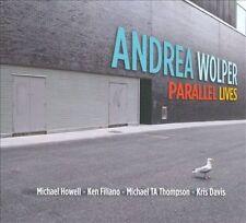 Parallel Lives [Digipak] - Andrea Wolper (CD 2011)