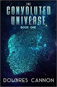 Convoluted Universe Book 1 by Dolores Cannon 9781886940826