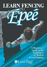 LEARN FENCING - Foil Epee - A Beginner's Guide
