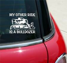 My Other Ride Is A Bulldozer Graphic Decal Sticker Art Car Wall Decor