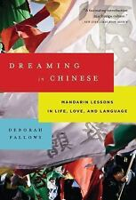 Dreaming in Chinese: Mandarin Lessons in Life, Love, and Language by Fallows, De
