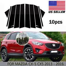10x Car Window Door Pillar Post Trim Fit For Mazda CX5 Accessories 2013-2016 US