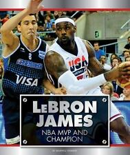 Lebron James: NBA MVP and Champion (Today's Mvps and Champions)-ExLibrary