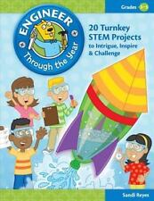Engineer Through the Year, Grades 3-5 : 20 Turnkey STEM Projects to Intrigue,...