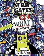 Tom Gates 15 What Monster? by Liz Pichon 9781407179865