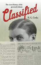 Classified: The Secret History of the Personal Column,H G Cocks,New Book mon0000