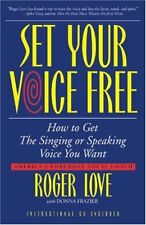 Set Your Voice Free: How To Get The Singing Or Spe