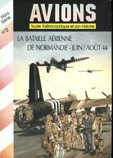 AVIONS HORS SERIES 2 WW2 AERIAL BATTLES NORMANDY JUN-AUG 44 USAAF RAF D-DAY FALA