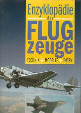 BUCH Enzyklopädie der Flugzeuge Technik Modelle Daten Weltbild Verl Ausgabe 1994