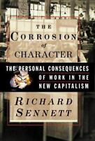 The Corrosion of Character : The Personal Consequences of Work in the New...
