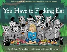 You Have to Fucking Eat: Fixed Layout Edition (Hardback or Cased Book)