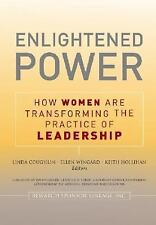 Enlightened Power: How Women are Transforming the Practice of Leadership by , Go