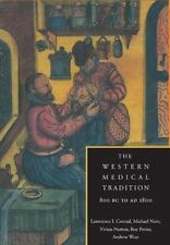 The Western Medical Tradition : 800 Bc to Ad 1800 by Lawrence I. Conrad,.