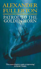 Patrol To The Golden Horn: Number 3 in series (Nicholas Everard), Fullerton, Ale