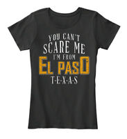 El Paso You Cant Scare Me Mp - Can't I'm From Women's Premium Tee T-Shirt