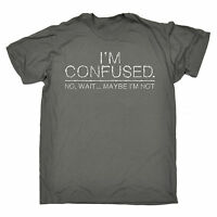 Im Confused No Wait Maybe Im Not T-SHIRT Humor Indecisive Funny Gift Birthday