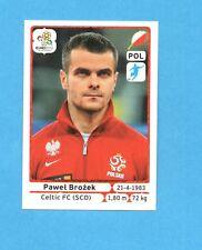 PANINI-EURO 2012-Figurina n.73- BROZEK -POLONIA -NEW-WHITE BOARD