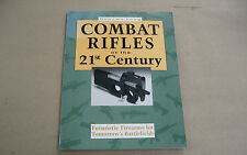 Combat Rifles of the Twenty-First Century : Futuristic Firearms for...