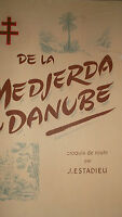 ESTADIEU J. DE LA MEDJERDA AU DANUBE, CROQUIS DE ROUTE   1946.