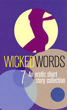 NEW Wicked Words 7: An Erotic Short Story Collection (v. 7)